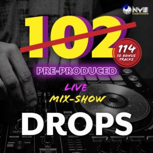 114 Pre-Produced Live Mix-Show Drops