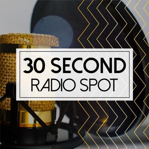 Radio Commercial - :30 seconds